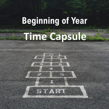 Beginning of the Year: Make a Time Capsule