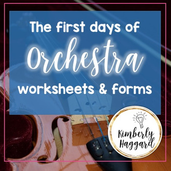 The first days of Orchestra worksheets and forms by Kimberly Haggard