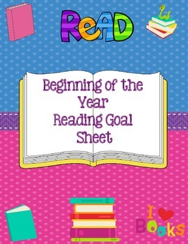 Beginning of the Year Reading Goal Sheet