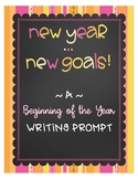 Beginning of the Year Writing Prompt: New Year ... New Goals