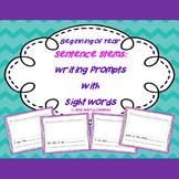 Beginning of year Sentence Stems: Writing Prompts with Sight Words