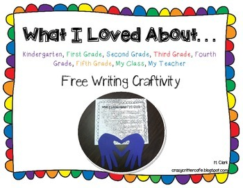 End of the Year Writing Craftivity {FREEBIE} What I Loved About...