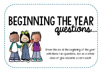 Beginning the School Year Student Questions. Getting to know eachother