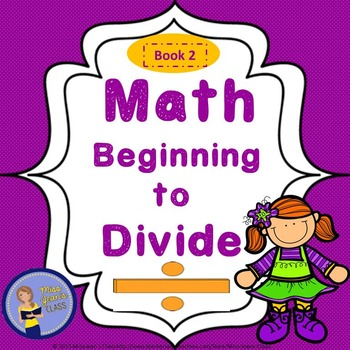 Beginning to Divide Book 2 - Student Math Practice Book