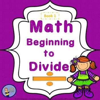 Beginning to Divide - Student Math Practice Book