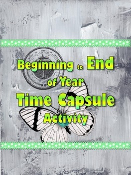 Beginning to End of Year Time Capsule Activity 1st Day of