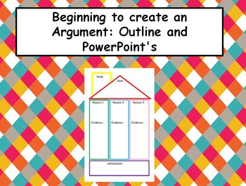 Beginning to Create an Argument PowerPoint and Outline