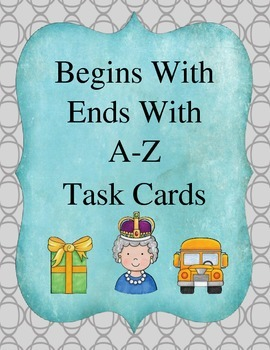 Begins With Ends With A-Z Task Cards