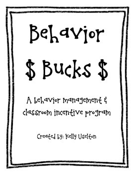 Behavior Bucks-Classroom Incentive FREEBIE!!