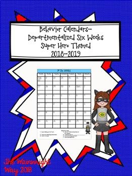 Behavior Calendars- 6 Weeks Departmentalized Classroom Superhero Themed