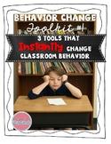 Behavior Change Tool Kit #1: 3 Tools That INSTANTLY Change Classroom Behavior