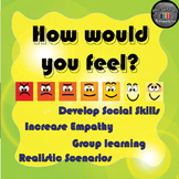 Behavior, Empathy and Social Skills Lesson - How would you feel?