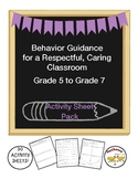 Behavior Guidance for a Respectful, Caring Classroom Grade 5 to 7 Activity Pack