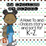 Behavior Lesson - Choices and Have-To's Sort