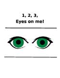 Behavior Management - 1, 2, 3, Eyes on me!