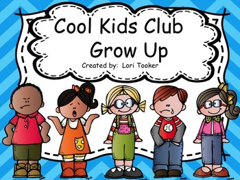 Beginning of Year/ Classroom Management- Cool Kids Club Grow Up