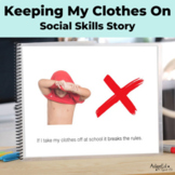 Behavior Management Social Story Keeping My Clothes on at School