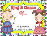 Behavior Management: The King and Queen of....