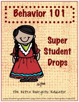 Behavior 101:  Super Student Drops