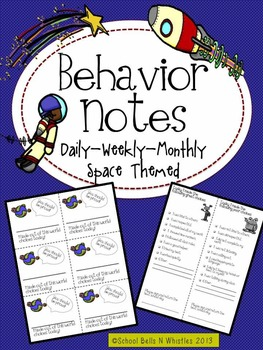 Behavior Notes/Space Themed/Daily Weekly Monthly