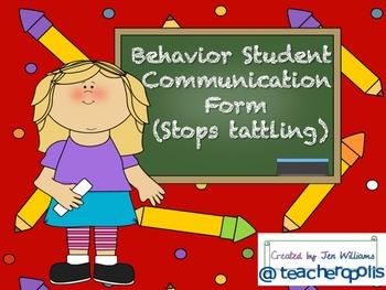Behavior Student Communication Form (Stops Tattling)