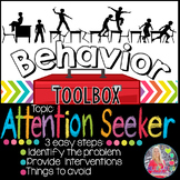 Behavior Intervention Toolbox: ATTENTION SEEKER