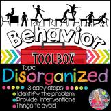 Behavior Intervention Toolbox: DISORGANIZED