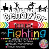 Behavior Toolbox: FIGHTING, Positive RtI SEL Classroom Interventions; Fight;
