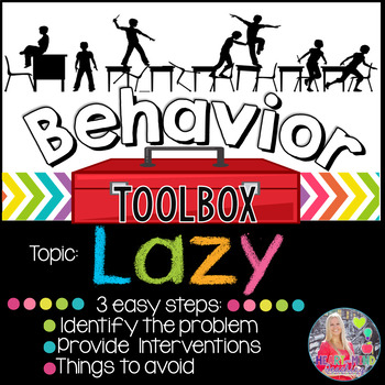 Behavior Toolbox: LAZY, RtI SEL classroom interventions; laziness