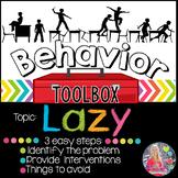 Behavior Intervention Toolbox: LAZY