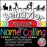 Behavior Intervention Toolbox: NAME CALLING