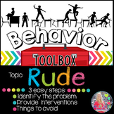 Behavior Intervention Toolbox: RUDE