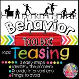 Behavior Toolbox: TEASING, Positive RtI SEL Classroom Interventions