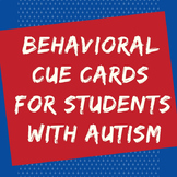 Behavioral Cue Cards for Students with Autism