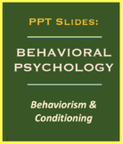 Behavioral Psychology PPT Slides, Lecture Notes, Behaviorism, Conditioning
