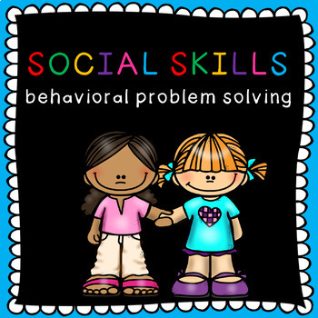 Social skills problem solving: how to solve behavioral problems