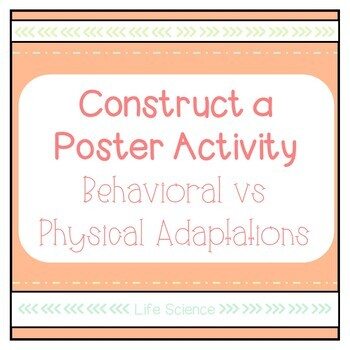 Construct a Poster Activity: Behavioral vs Physical Adaptation
