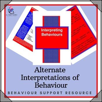 Behaviour Support: Alternate Interpretations of Behaviour