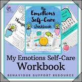 Behaviour Support: My Emotions Self-Care Workbook - Lesson Plans