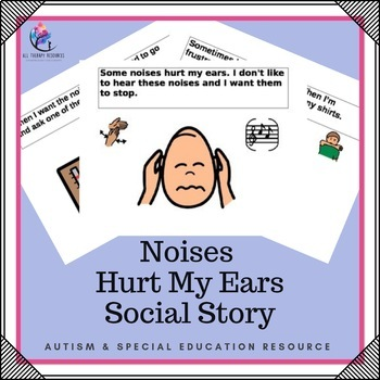 Behaviour Support: Social Story - Noises Hurt My Ears (sensory defensiveness)