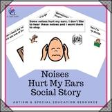 Social Story - Noises Hurt My Ears (sensory -  Special Education Autism)