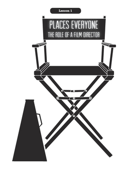 Being A Director Lesson 1: Places Everyone
