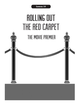 Being A Director Lesson 10:  Rolling Out The Red Carpet