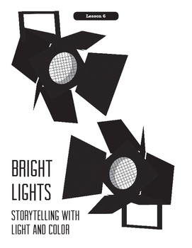 Being A Director Lesson 6:  Bright Lights
