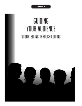 Being A Director Lesson 8:  Guiding Your Audience