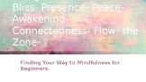Being-Consciousness-Bliss: Mindfulness for Schools Presentation