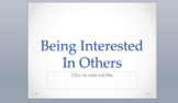 Being Interested(Showing Interest) In Others Discussion Ba