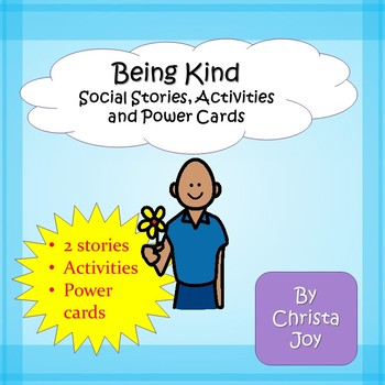 Being Kind A Social Stories, Activities, and Power Cards