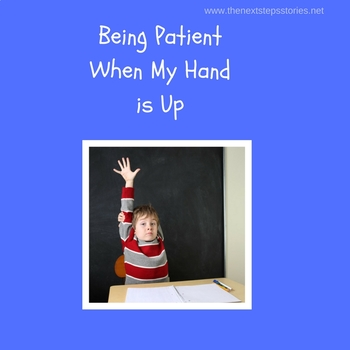 Being Patient While Raising my Hand
