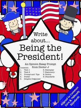 Being President Opinion Essay Writing Prompt Common Core TNReady Aligned